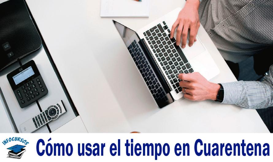 Cómo usar el tiempo en Cuarentena para Aprender